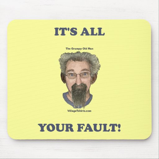 It's All Your Fault Mouse Pad