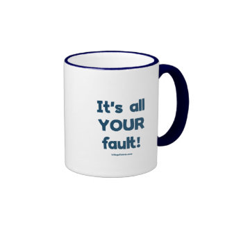 It's All Your Fault Ringer Coffee Mug