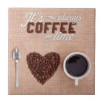 """It&#39;s Always Coffee Time Ceramic Tile<br><div class=""""desc"""">A graphic design with a cute coffee quote.</div>"""