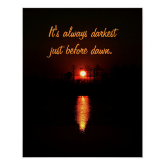 It's Always Darkest Just Before Dawn Poster