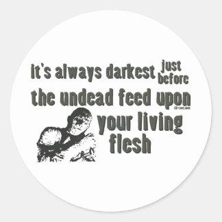It's Always Darkest Round Sticker