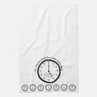 IT'S ALWAYS MARTINI TIME SOMEWHERE KITCHEN TOWEL