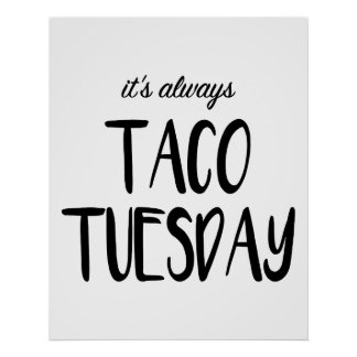 It's Always Taco Tuesday Wall Art Poster