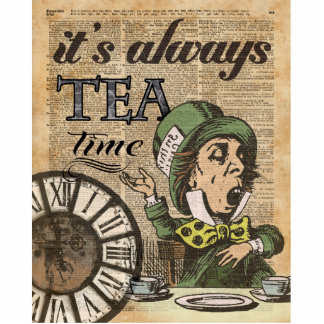 """It's always tea time"" Mad Hatter Dictionary Art Cutout"