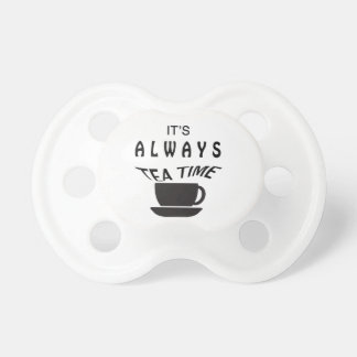 Its Always Tea Time Pacifier