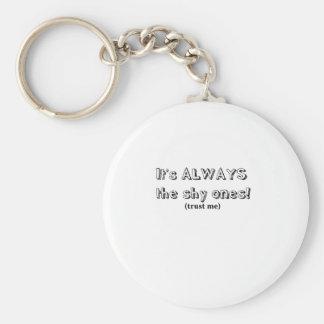 It's always the shy ones keychain