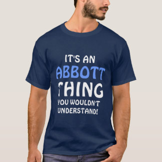 """""""it's an Abbott thing you wouldn't understand T-Shirt"""