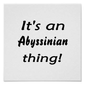 It's an abyssinian thing! poster