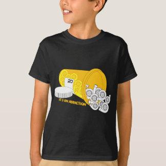 It's an Addiction T-Shirt