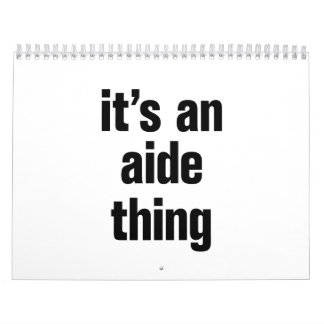 its an aide thing calendar