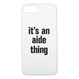 its an aide thing iPhone 8/7 case