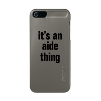 its an aide thing metallic iPhone SE/5/5s case