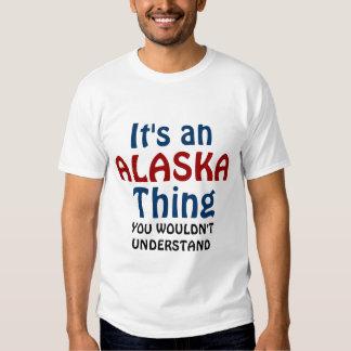 It's an Alaska thing Tee Shirt