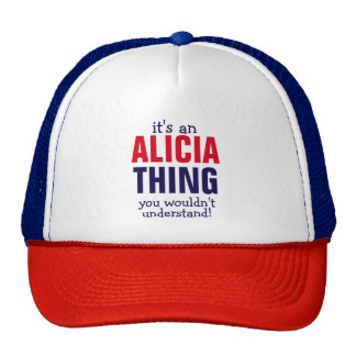 It's an Alicia thing you wouldn't understand Trucker Hat