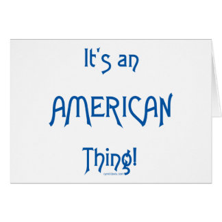 It's an American Thing! Card