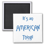 It's an American Thing! Fridge Magnets
