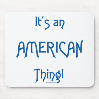 It's an American Thing! Mouse Pad