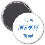 It's an American Thing! Refrigerator Magnets