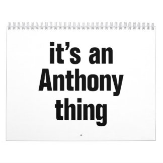 its an anthony thing calendar