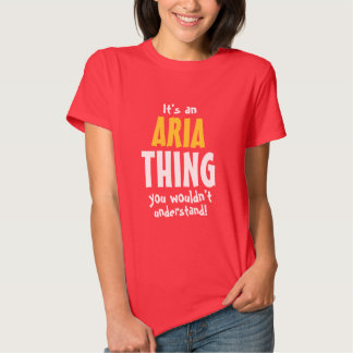 It's an Aria thing you wouldn't understand Tshirt