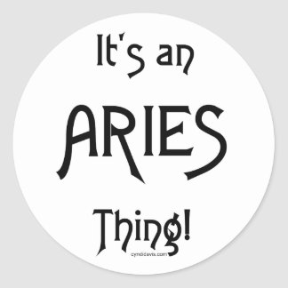 It's an Aries Thing Round Stickers