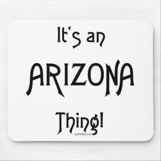 It's an Arizona Thing! Mouse Pad