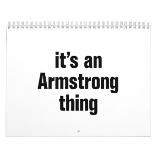 its an armstrong thing calendar
