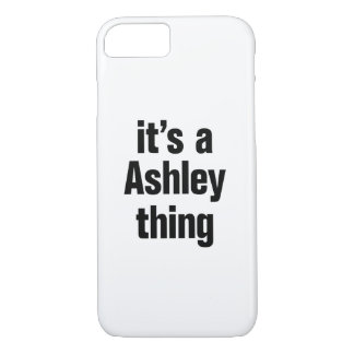 its an ashley thing iPhone 7 case