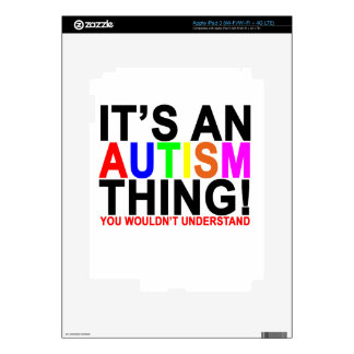 It's an autism thing! T-Shirt.png iPad 3 Decal