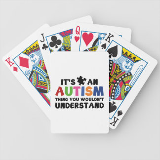 It's An Autism Thing, You Wouldn't Understand. Bicycle Playing Cards