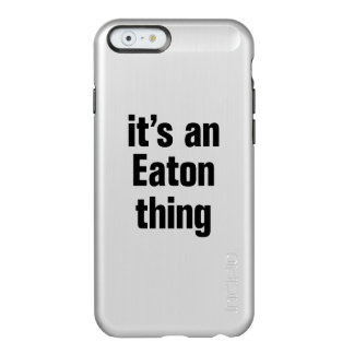 its an eaton thing incipio feather® shine iPhone 6 case