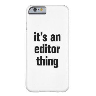 its an editor thing barely there iPhone 6 case