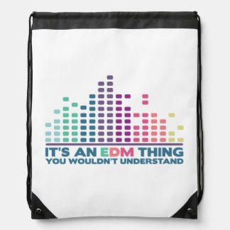 It's an EDM thing, you wouldn't understand. Drawstring Backpack