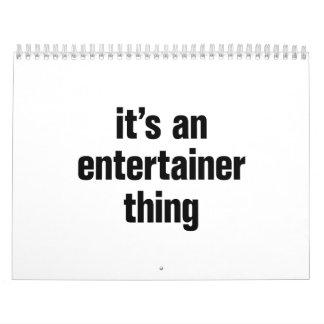 its an entertainer thing calendar