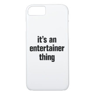 its an entertainer thing iPhone 8/7 case