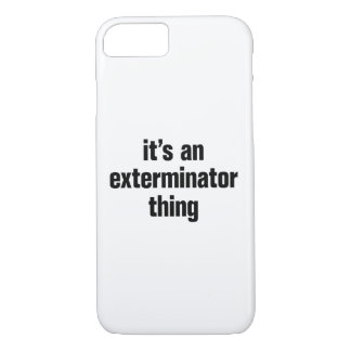 its an exterminator thing iPhone 7 case