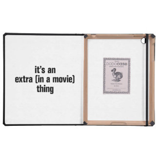 its an extra in a movie thing iPad case