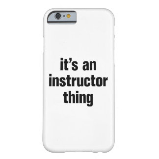 its an instructor thing barely there iPhone 6 case