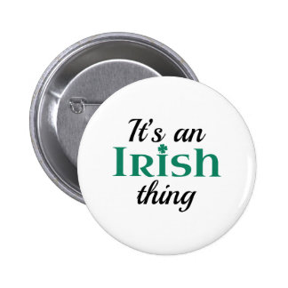 It's An Irish Thing Button