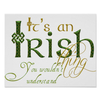 It's an Irish Thing Poster