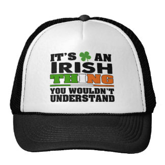 It's an IRISH Thing You Wouldn't Understand. Trucker Hat