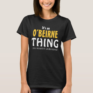 It's an O'Beirne thing you wouldn't understand T-Shirt