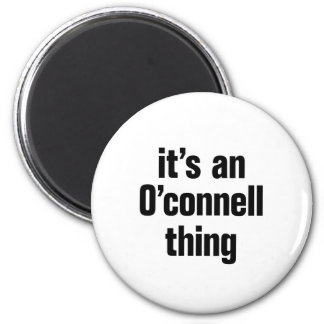 its an o connell thing 2 inch round magnet