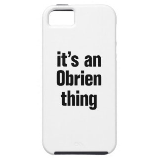 its an obrien thing iPhone 5 case