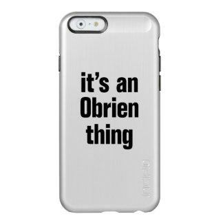 its an obrien thing incipio feather® shine iPhone 6 case