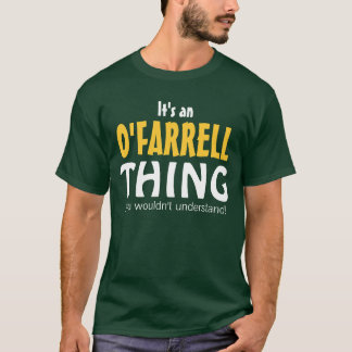It's an O'Farrell thing you wouldn't understand T-Shirt