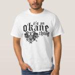 It's An O'Kane Thing T-Shirt