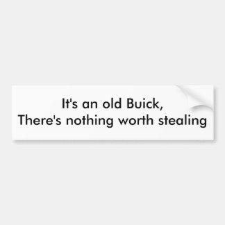 """It's an old Buick..."" Car Bumper Sticker"