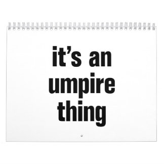 its an umpire thing calendar