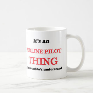 It's and Airline Pilot thing, you wouldn't underst Coffee Mug